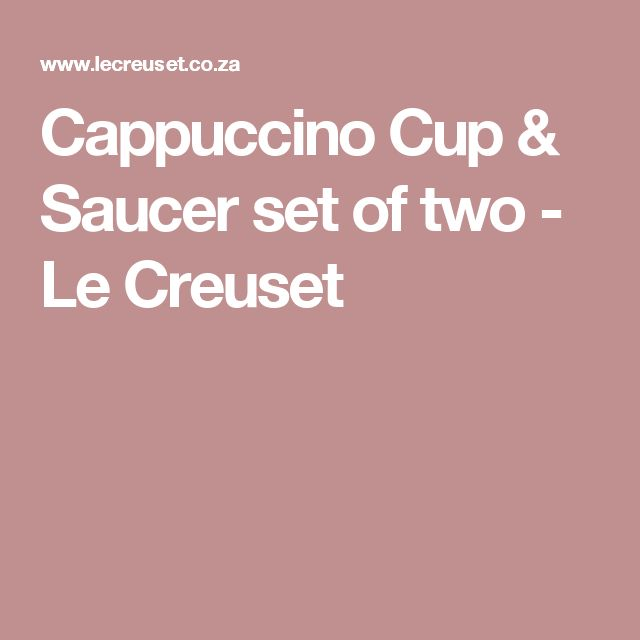 Cappuccino Cup & Saucer set of two - Le Creuset - In Cassis or Chiffon Pink