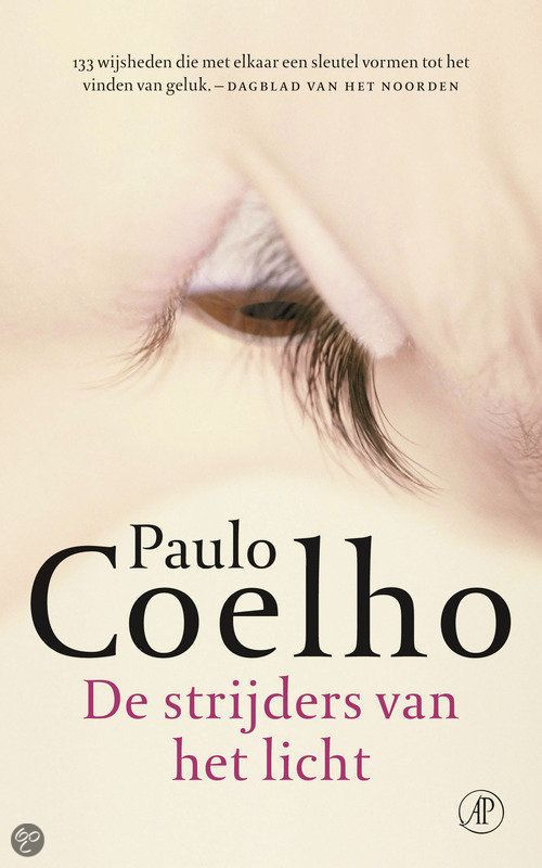 Wat is een lichtstrijder?' 'Dat weet je wel,' antwoordde ze met een glimlach. 'Het is iemand die in staat is om het wonder van het leven te begrijpen […] Schrijf over die strijder. Voor Paulo Coelho is zelfonderzoek een sleutel tot het vinden van geluk. 'Ik ben een strijder, geen wijs man,' zei hij eens in een interview. In De strijders van het licht verzamelde Coelho 133 levenswijsheden.