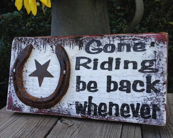 Hey, I found this really awesome Etsy listing at https://www.etsy.com/listing/220168506/gone-riding-rustic-wood-sign-for-barn