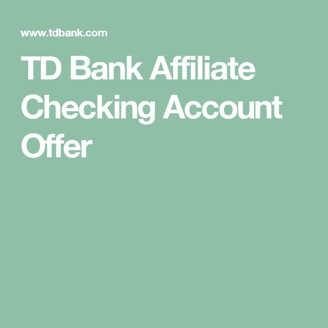 TD Bank Affiliate Checking Account Offer