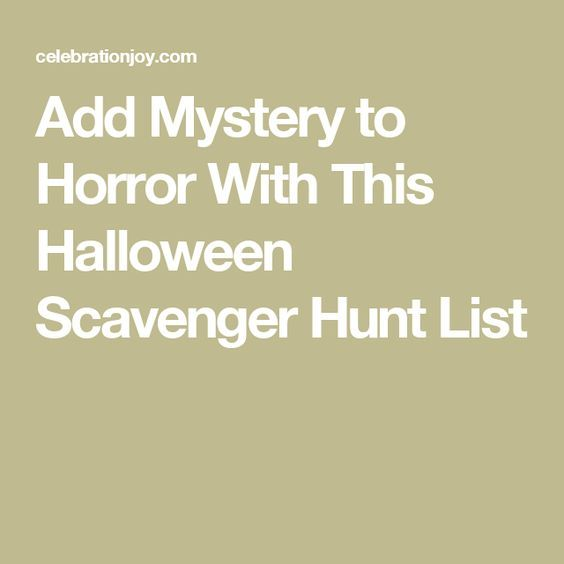 Add Mystery to Horror With This Halloween Scavenger Hunt List