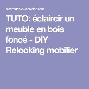 TUTO: éclaircir un meuble en bois foncé - DIY Relooking mobilier
