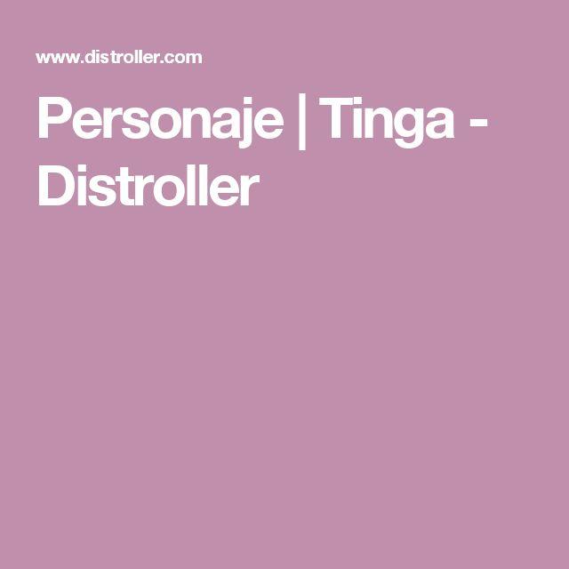 Personaje | Tinga - Distroller