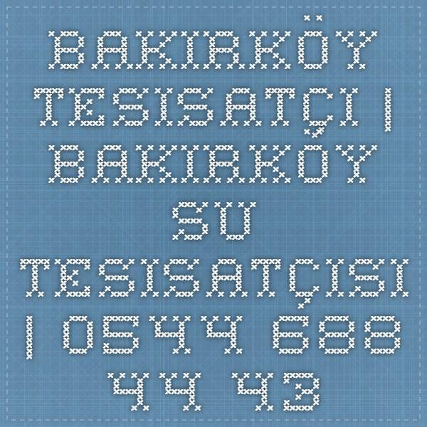 Bakırköy Tesisatçı | Bakırköy Su Tesisatçısı | 0544 688 44 43