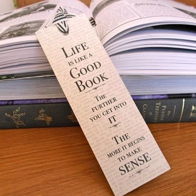 Life is like a Good Book. The further you get into it, the more it begins to make sense.