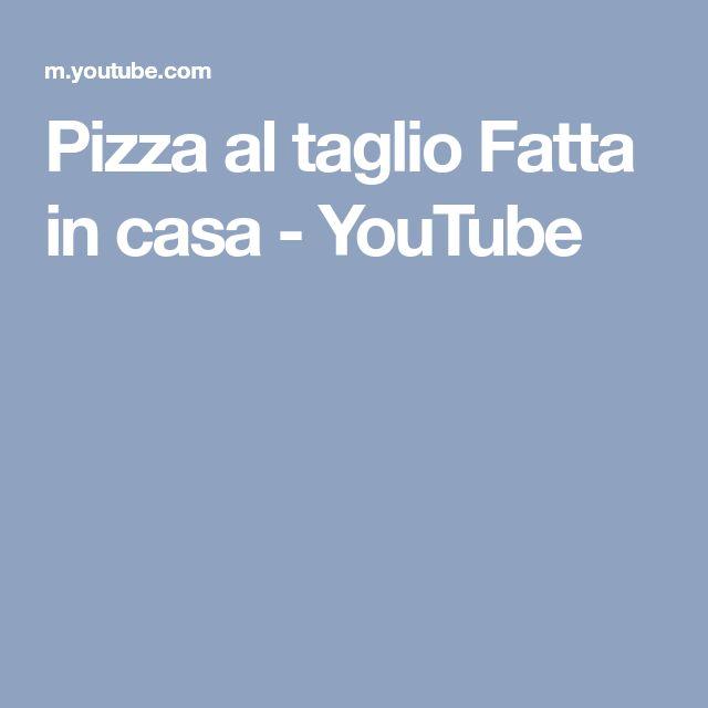 Pizza al taglio Fatta in casa - YouTube