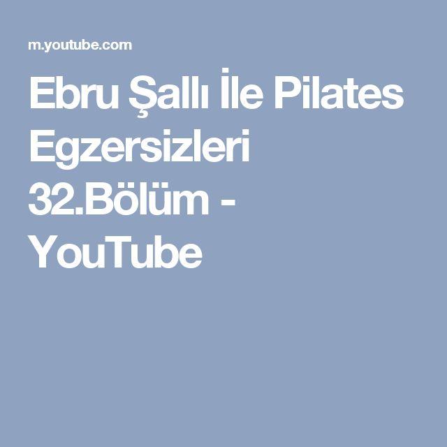 Ebru Şallı İle Pilates Egzersizleri 32.Bölüm - YouTube