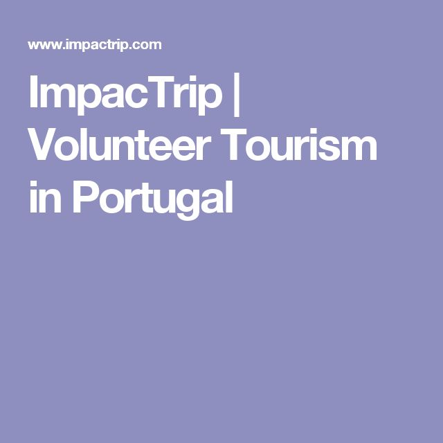 ImpacTrip | Volunteer Tourism in Portugal