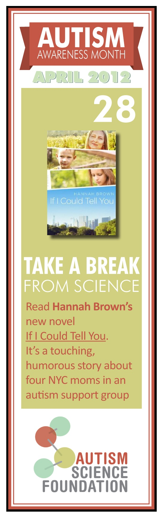 """Take a Break from Science!    Read Hannah Stone's new novel """"If I Could Tell You.""""  It's a touching,  humorous story about four NYC moms in a autism support group.    #autism #books #autismawarenessmonth"""