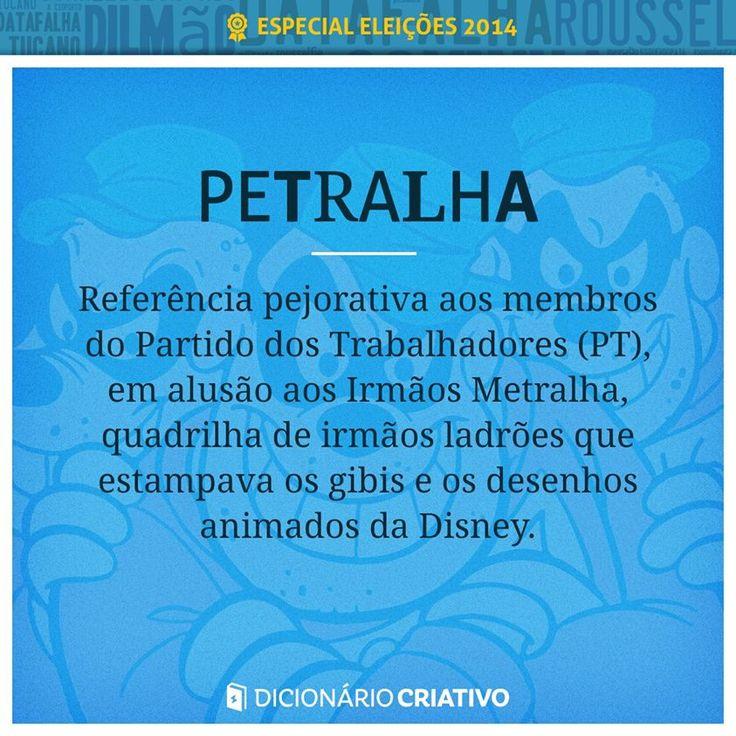 Referência pejorativa aos membros do Partido dos Trabalhadores (PT), em alusão aos Irmãos Metralha, quadrilha de irmãos ladrões que estampava os gibis e os desenhos animados da Disney.