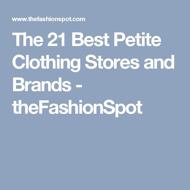 The 21 Best Petite Clothing Stores and Brands - theFashionSpot
