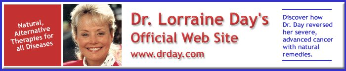 Dr. Lorraine Day's Personal, Official Web Site - Her Amazing Recovery from Cancer... (We follow alot of her advice although we did not take every step that she suggests). Worth the money spent without a doubt!