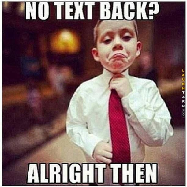 No text back no problem