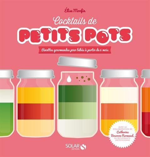 Cocktails de Petits Pots, des recettes graphiques originales pour les bébés dès 6 mois. Tous les droits d'auteurs sont reversés aux Banques alimentaires. ;)