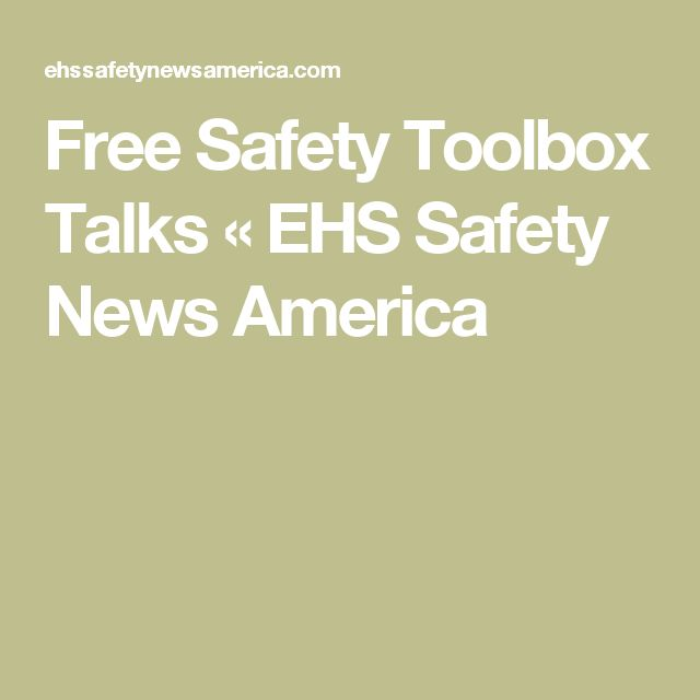 Free Safety Toolbox Talks « EHS Safety News America