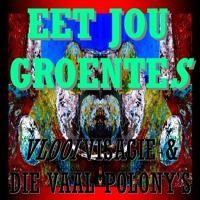 Eet Jou Groentes by Vlooi Visagie & D.V.P. on SoundCloud