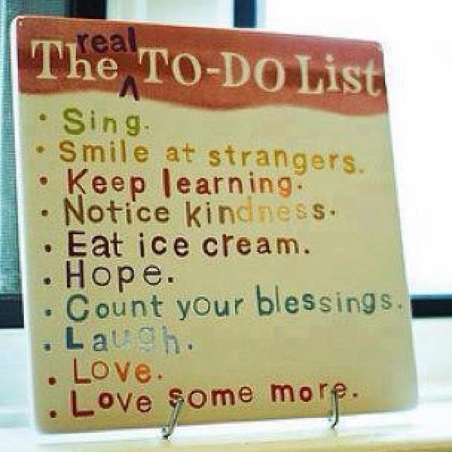 : Todo Lists, Quotes, The Real, Todolist, Wisdom, Ice Cream, Smile, Icecream, Real Todo