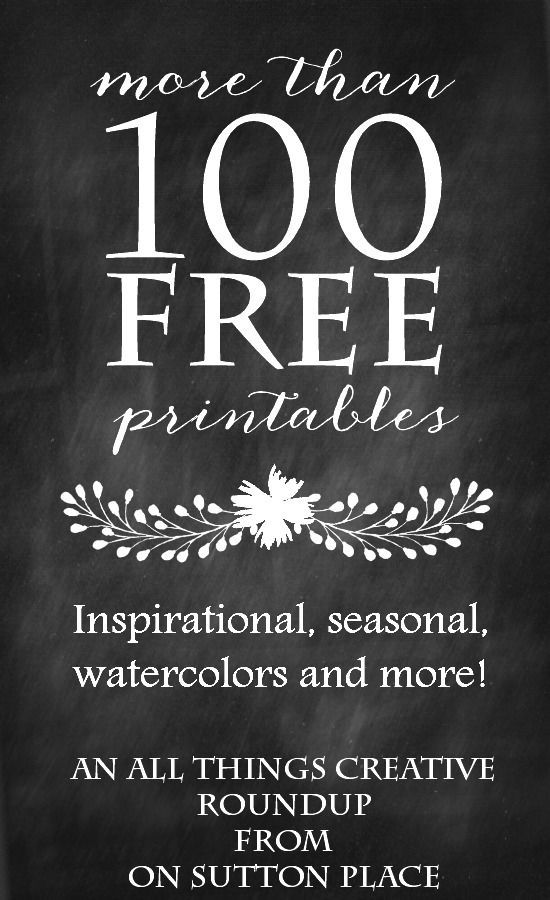 Over 100 Free Printables from All Things Creative   A collection of more than 100 free printables to use for DIY wall art, screensavers, cards, crafts and more!