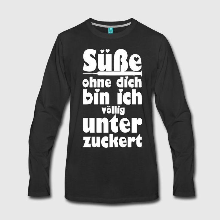Süße - ohne dich bin ich völlig unterzuckert. Romantisch süße Shirts und Geschenke für Verliebte. #süße #unterzuckert #süß #zucker #liebe #verliebt #liebeserklärung #paare #ehe #sprüche #style #fashion #shirts #shopping #geschenke #weihnachten #geburtstag