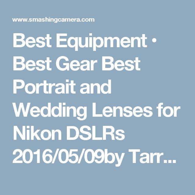Best Equipment • Best Gear Best Portrait and Wedding Lenses for Nikon DSLRs 2016/05/09by Tarrum Facebook Pinterest Twitter Google+ 1.5kshares These are the best portrait and wedding lenses for Nikon DSLR cameras, and we selected them based on 3 factors. We recommend the Nikon 35mm f/1.8Gif you're looking for an affordable, all-around lens. It's cheap, has the quality of more expensive lenses and can really blur the background nicely. Generally speaking, you want something that has a…