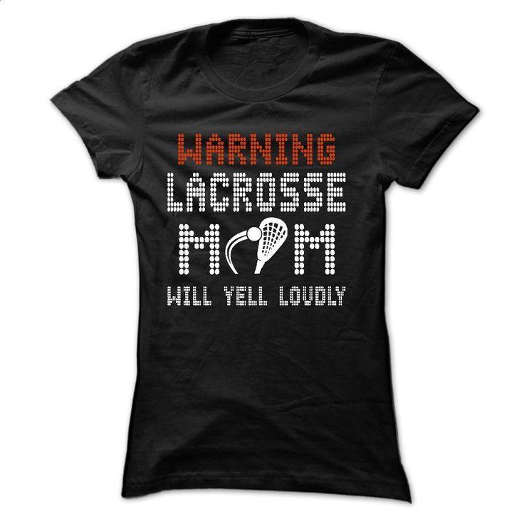 WARNING LACROSSE MOM WILL YELL LOUDLY T Shirts, Hoodies, Sweatshirts - #fleece hoodie #funny shirt. ORDER HERE => https://www.sunfrog.com/Sports/WARNING-LACROSSE-MOM-WILL-YELL-LOUDLY-19195130-Ladies.html?60505
