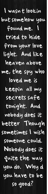 """I always thought this was a good James Bond theme song.  """"Nobody Does It Better"""" : Carly Simon lyrics"""