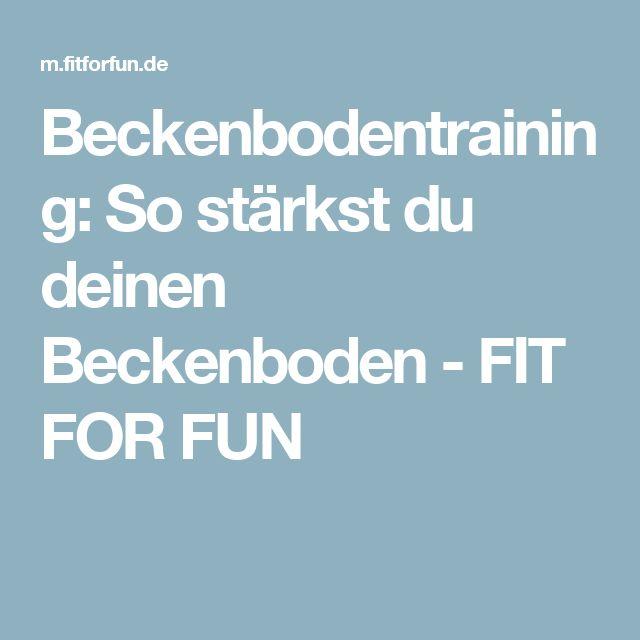 Beckenbodentraining: So stärkst du deinen Beckenboden - FIT FOR FUN