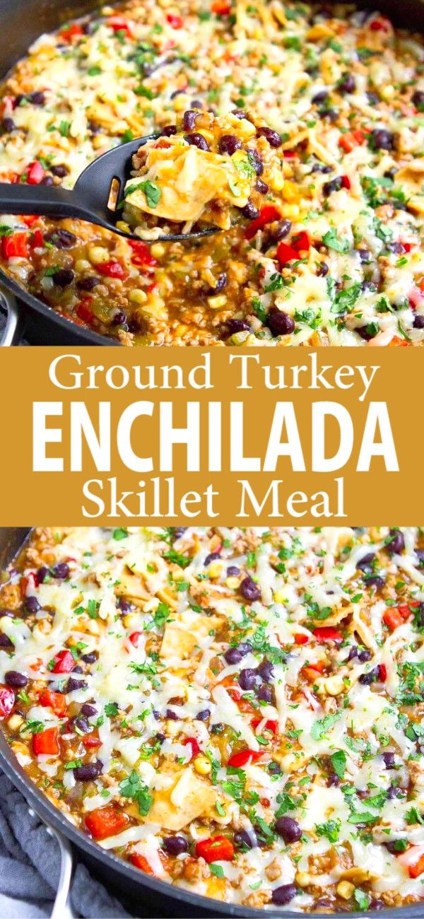 Ground Turkey Enchilada Skillet Meal Recipe Ground Turkey Recipes Easy Ground Turkey Recipes Healthy Healthy Turkey Recipes