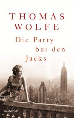 """Thomas Clayton Wolfe"" | Thomas Wolfe: Die Party bei den Jacks - buchnews"