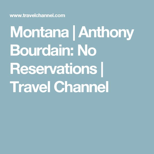 Montana | Anthony Bourdain: No Reservations | Travel Channel