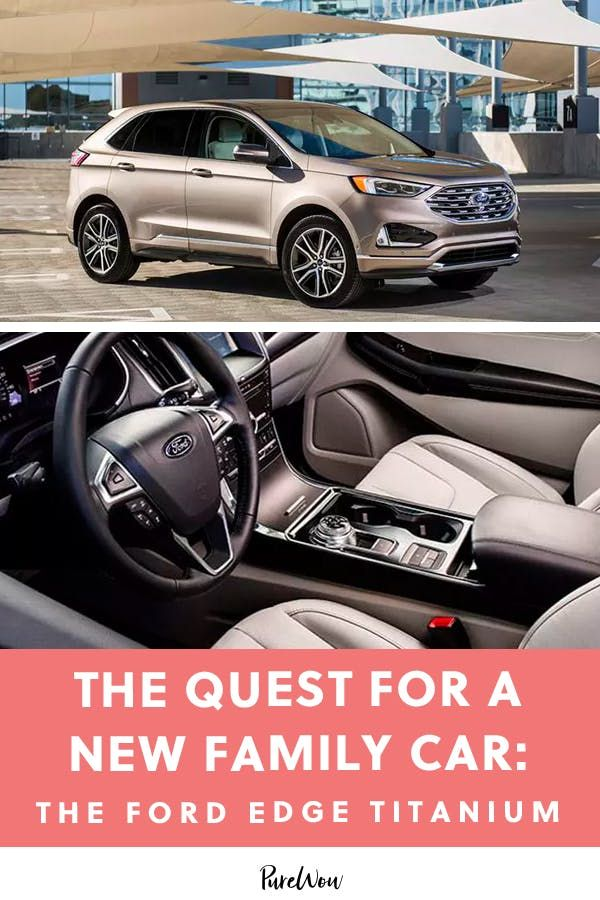 The Quest For A New Family Car The Ford Edge Titanium Ford Edge