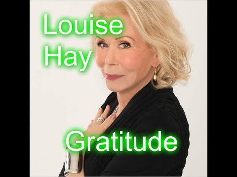 Louise Hay  - How Gratitude can make your life happier - Part 1/2