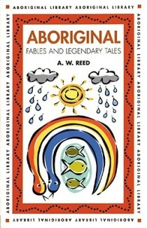 Aboriginal Fables and Legendary Tales (Aboriginal library), AW Reed - Shop Online for Books in Australia