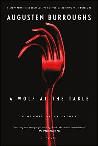 13 best american literature images on pinterest school reading a wolf at the table a memoir of my father augusten burroughs 9780312428273 fandeluxe Choice Image