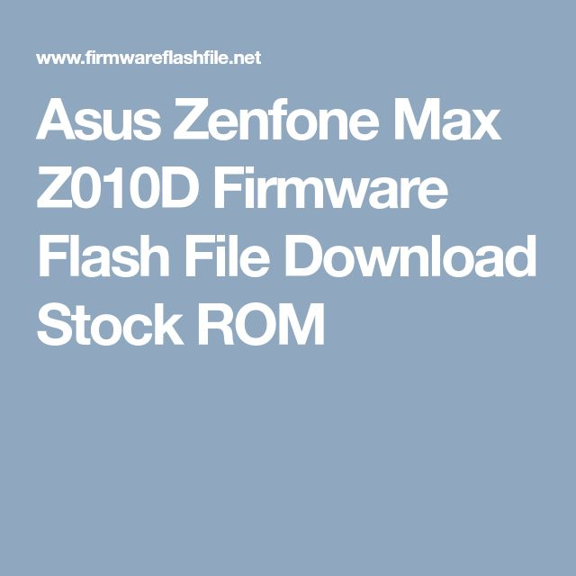 Asus Zenfone Max Z010d Firmware Flash File Download Stock