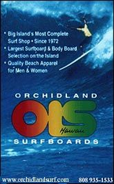 Hawaii Surf Report - Orchidland Surfboards - Hilo, Hawaii