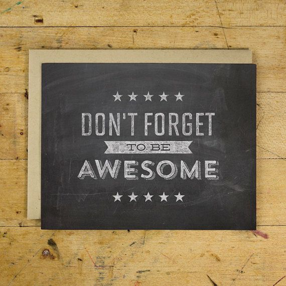 Don't Forget to be Awesome Greeting Card   Encouragement Greeting Card   Hand Lettered   Chalkboard   A2   Made in the USA   GC 009