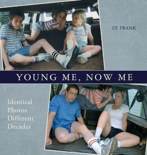 Young Me, Now Me: Identical Photos, Different Decades by Ze Frank. $9.66. 155 pages. Publisher: Ulysses Press (November 15, 2011). Author: Ze Frank