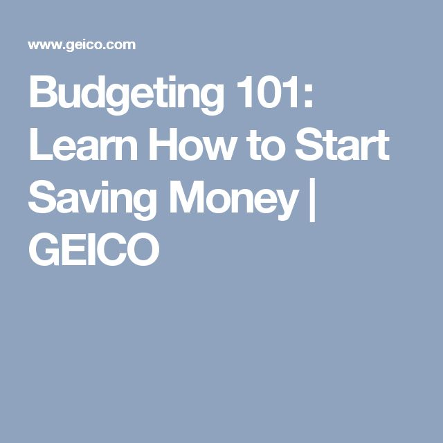 Budgeting 101: Learn How to Start Saving Money | GEICO