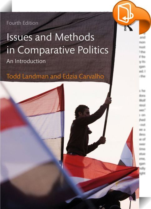 Issues and Methods in Comparative Politics    :  Building on the strengths of the third edition, this highly regarded textbook continues to provide the best introduction to the strategies of comparative research in political science. Divided into three pa