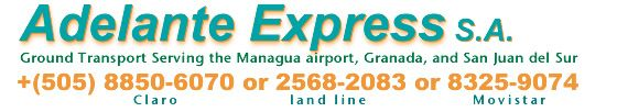 Safe and reliable transportation from the Nicaragua airport.  Adelante Express to San Juan del Sur - shuttle service.