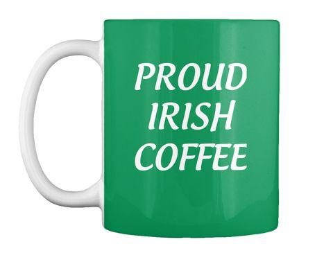 Proud  Irish  Coffee Kelly Green Mug Front