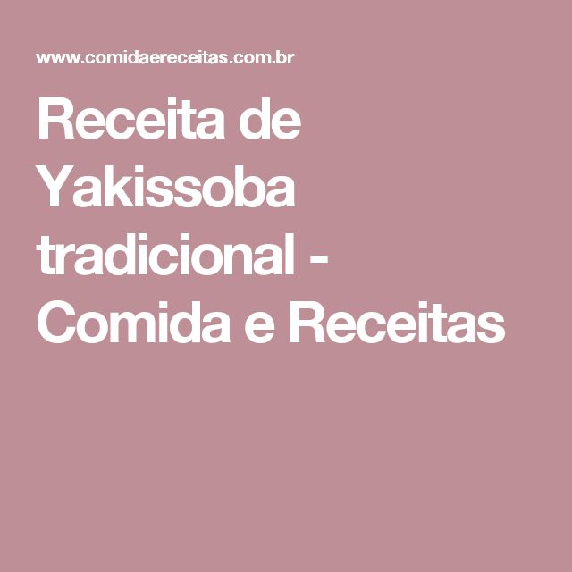 Receita de Yakissoba tradicional - Comida e Receitas