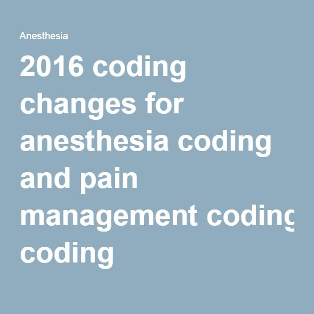 Some New And Revised CPT Codes Plus Many Coding Language Clarifications Impact Anesthesia Pain Management In