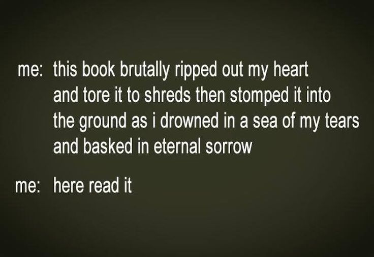 "this is funny cause i actually said something uite like it about The Fault In Our Stars. ""Well, this book tore my heart out of my chest, ripped it up, stomped on it a few times, lit it on fire, then sewed it back into my ribcage"" thats almost an exact quote of what i said. haha"