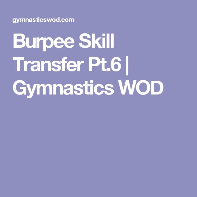 Burpee Skill Transfer Pt.6 | Gymnastics WOD