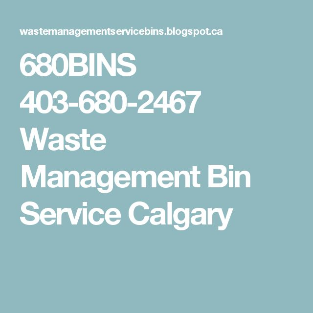 680BINS 403-680-2467 Waste Management Bin Service Calgary