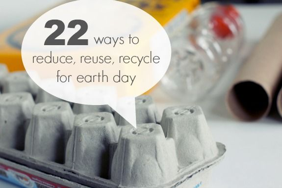 22 Ways to Reduce, Reuse, and Recycle to Celebrate Earth Day #earthday #recycle