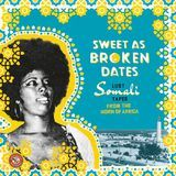 Sweet as Broken Dates: Lost Somali Tapes From the Horn of Africa [LP] - Vinyl