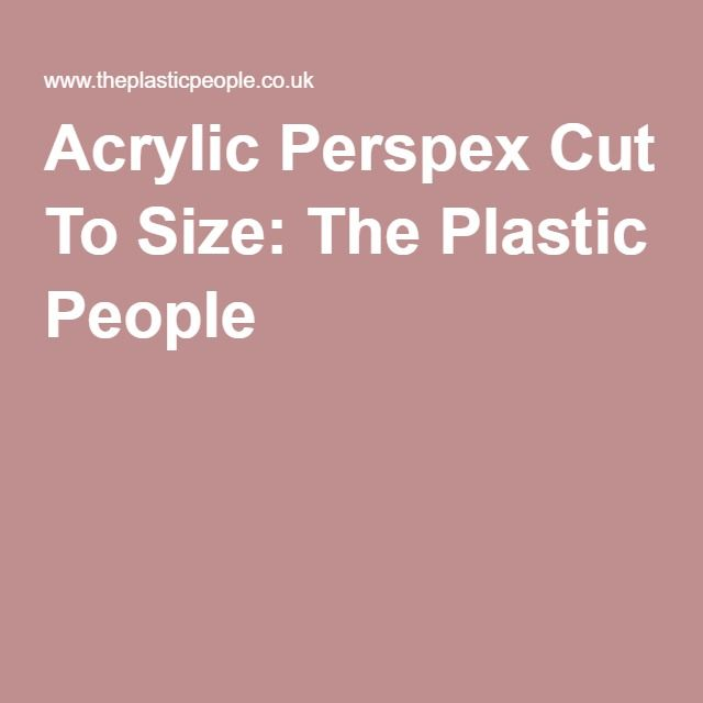 Acrylic Perspex Cut To Size: The Plastic People